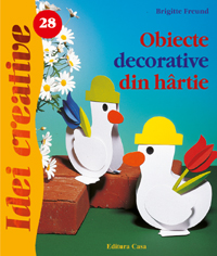 Idei Creative Nr. 28 - Obiecte Decorative Din Hartie - Brigitte Freund thumbnail
