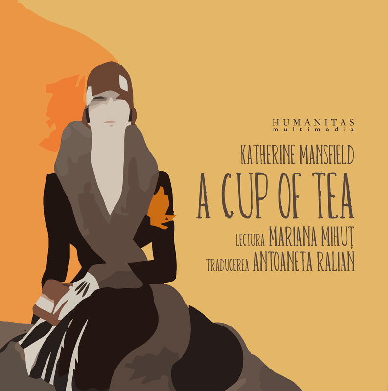 Audio book CD A cup of tea - Katherine Mansfield. Lectura: Mariana Mihut thumbnail